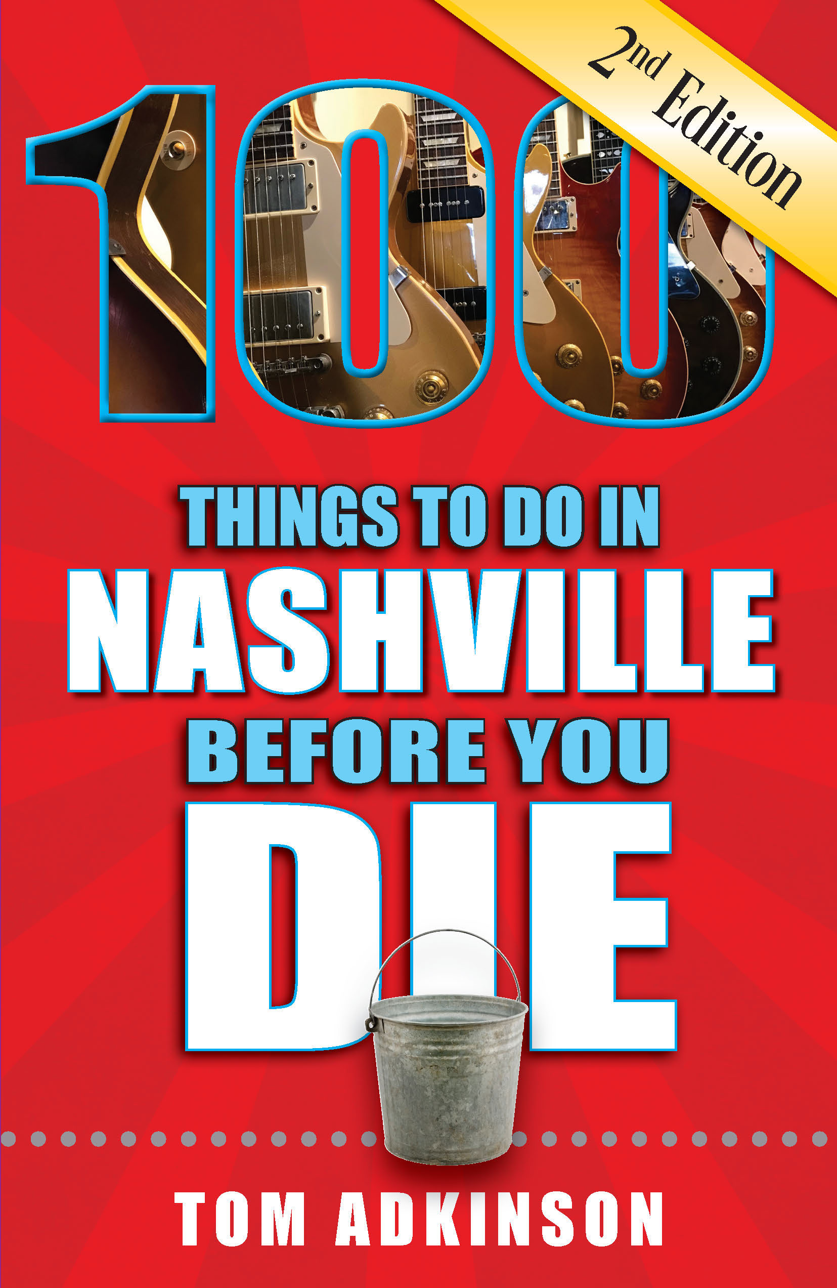 100 Things to Do in Nashville Before You Die, Second Edition cover copy
