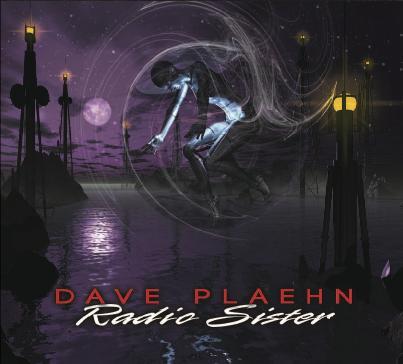 Dave Plaehn Radio Sister