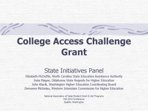 College Access Challenge Grant Powerpoint for Fall 2010 NASSGAP Conference pdf 1 - College_Access_Challenge_Grant_Powerpoint_for_Fall_2010_NASSGAP_Conference-pdf-1