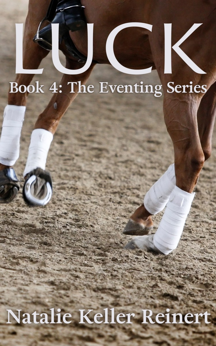 Luck: Book 4 of The Eventing Series
