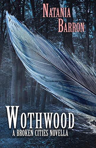Wothwood by Natania Barron