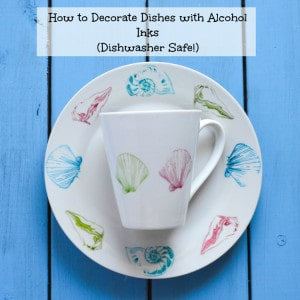 How to Decorate Dishes with Alcohol Inks (Dishwasher Safe!!)