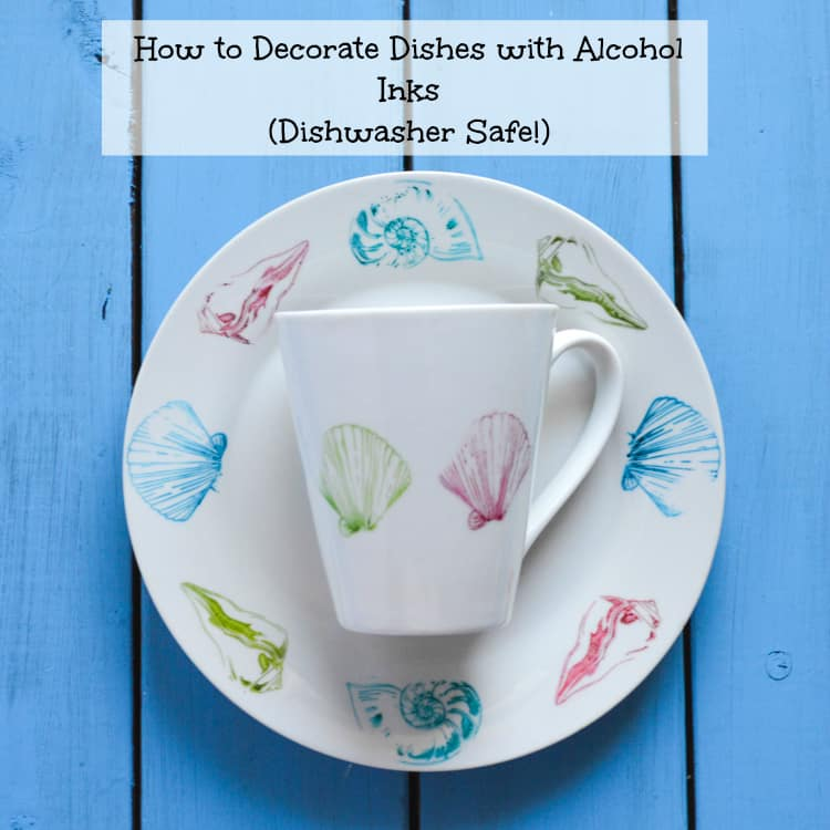 How to Decorate Plates with Alcohol Inks & DIY Dishwasher Safe Decorating Plates and Mugs - Sharpies Sharpie ...
