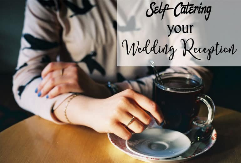self-catering your DIY wedding reception