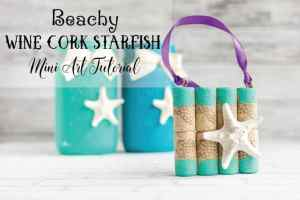 Easy Mini Wine Cork Starfish Beach Art Tutorial