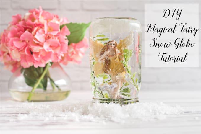 DIY Magical Fairy Snow Globe Tutorial
