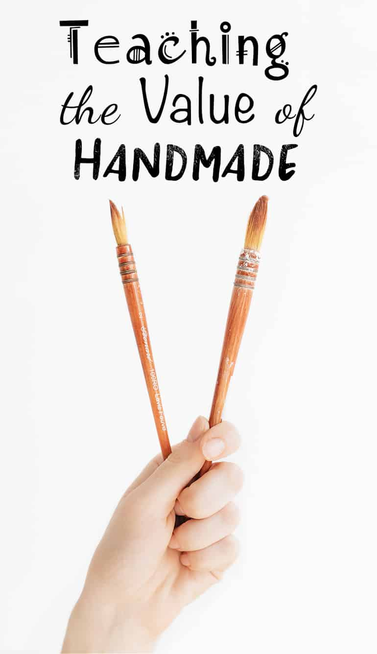 Teaching the Value of Handmade
