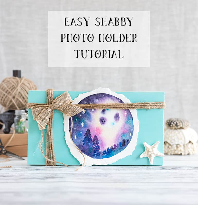 Easy Shabby Photo Holder Tutorial The Artisan Life