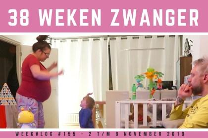 38 weken zwanger weekvlog