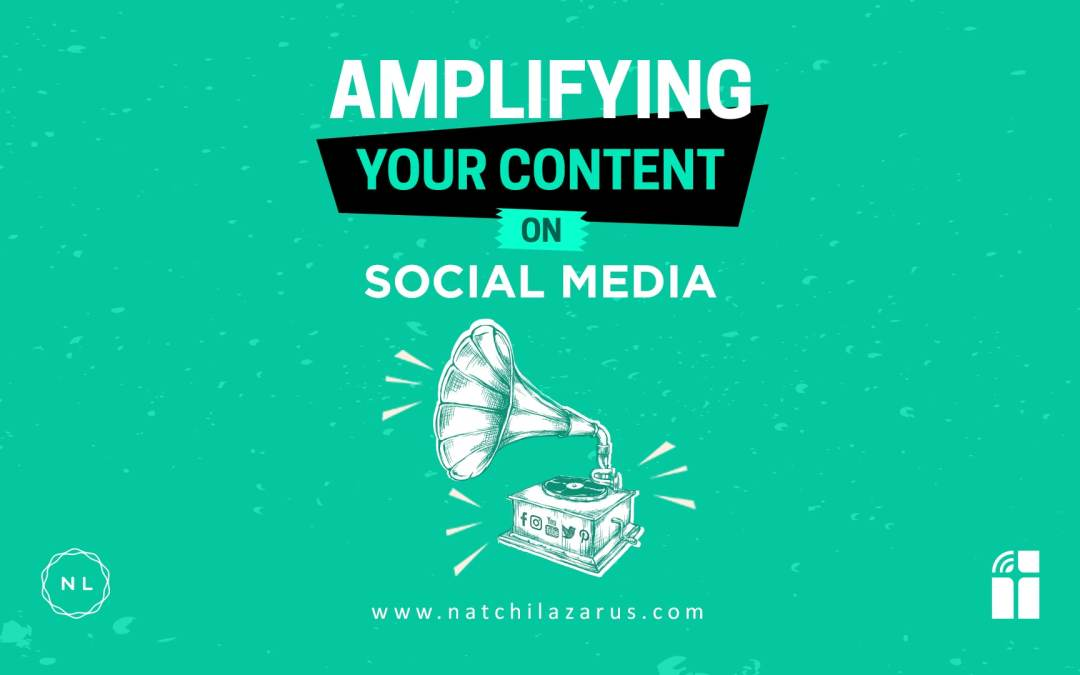 Art of Amplification: How to Improve the Reach of your Content