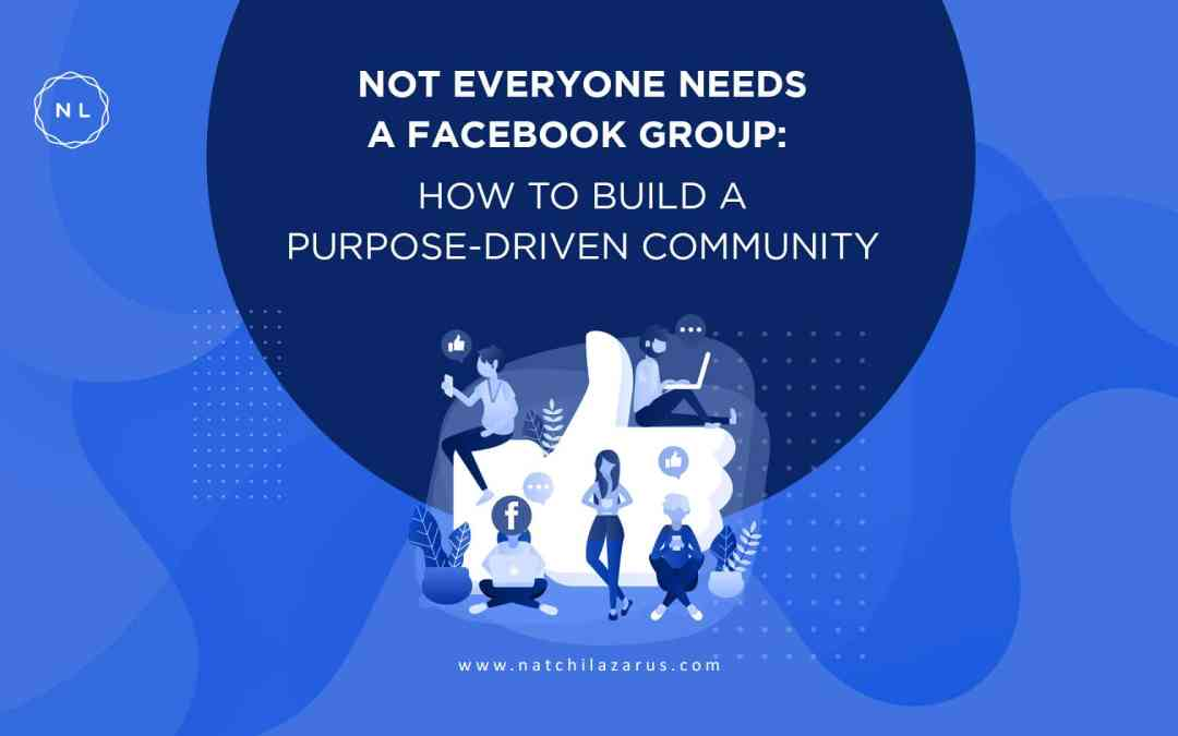Not Everyone Needs a Facebook Group: 5 Questions to Help You Decide