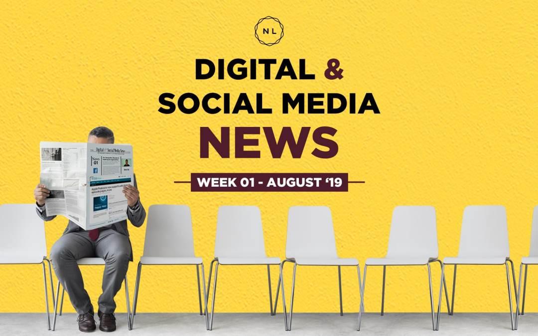 Digital & Social Media News – August 2019 – Week 1