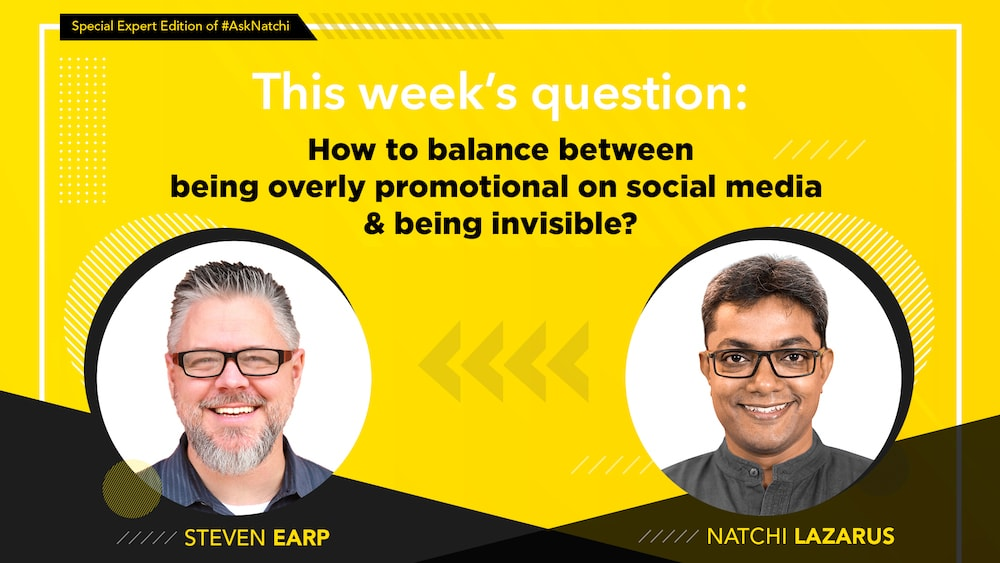 [Expert Edition] How to balance between being overly promotional & being invisible? #AskNatchi