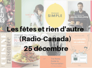 Livres de cuisine mentionnés à l'émission Les fêtes et rien d'autre du 25 décembre