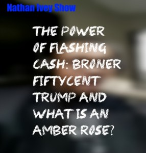 Nathan Ivey Show: Adrien Broner and the Power of Flashing Cash