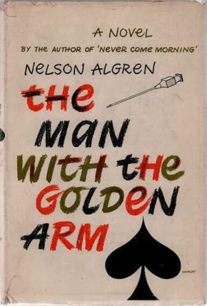 The Man with the Golden Arm by Nelson Algren