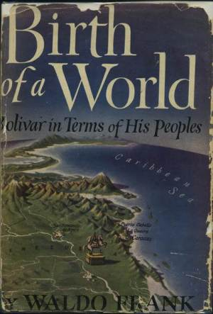 First Edition Cover of Birth of a World by Waldo Frank