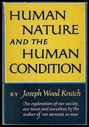 Human Nature and the Human Condition by Joseph Wood Krutch book cover