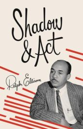 Shadow and act by ralph ellison book cover