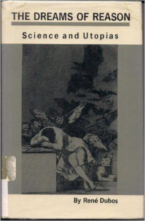 The Dreams of Reason by rene dubos book cover