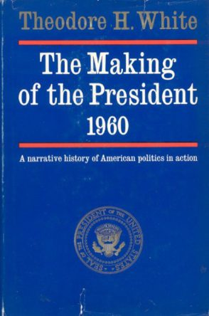 The Making of the President by Theodore H White book cover