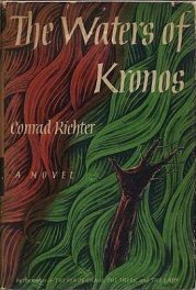 Waters of Kronos by conrad richter book cover