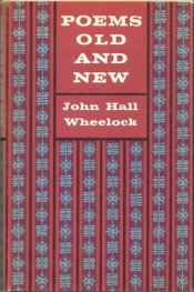 cover of Poems Old and New by John Hall Wheelock