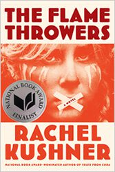 The Flame Throwers by Rachel Kushner, book cover