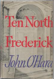 first edition cover of Ten North Frederick by John O'Hara