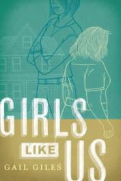 Girls Like Us, by Gail Giles