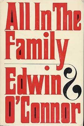 All in the Family by Edwin O'Connor book cover