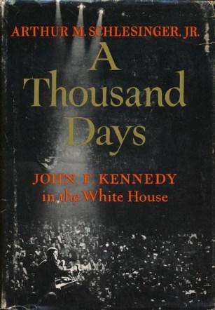 A Thousand Days by Arthur m Schlesinger jr book cover