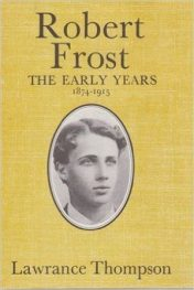 Robert Frost- The Early Years by lawrance thompson book cover