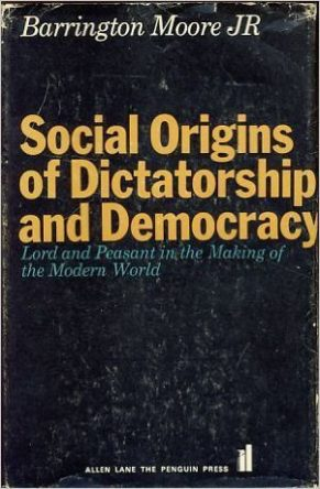 Social Origins of Dictatorship and Democracy by Barrington Moore Jr book cover