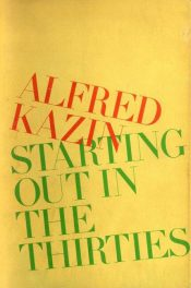 Starting Out in the Thirties by Alfred Kazin book cover