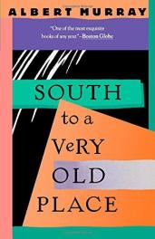 cover of South to a Very Old Place by Albert Murray