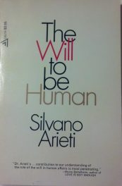 cover of The Will to be Human by Silvano Arieti