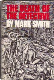cover of The Death of the Detective by Mark Smith