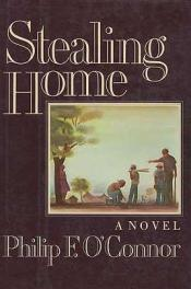 cover of Stealing Home by Philip F. O'Connor