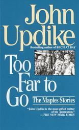 cover of Too Far to Go by John Updike