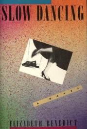 cover of Slow Dancing by Elizabeth Benedict
