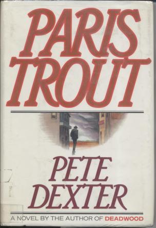 cover of Paris Trout by Pete Dexter