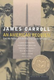 An American Requiem- God, My Father, and the War that Came Between Us by James Carroll book cover