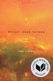 Bright Dead Things by Ada Limón book cover, 2015