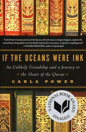 If the Oceans Were Ink: An Unlikely Friendship and a Journey to the Heart of the Quran by Carla Power book cover, 2015