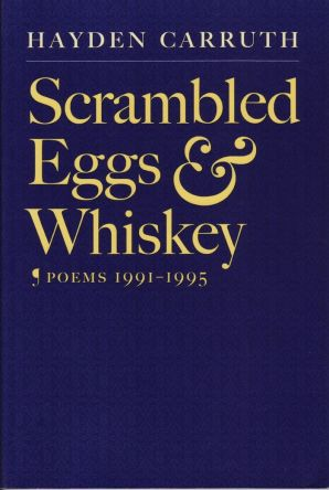Scrambled Eggs & Whiskey, Poems 1991-1995 by hayden carruth book cover