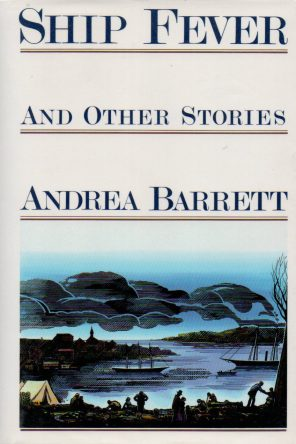 Ship Fever and Other Stories by Andrea Barrett book cover