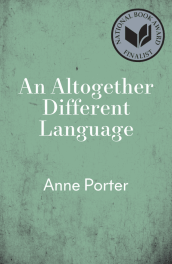 An Altogether Different Language by Anne Porter book cover