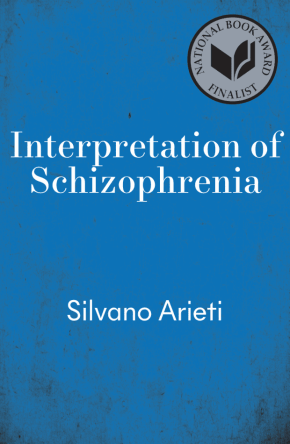 cover for Interpretation of Schizophrenia by Silvano Arieti