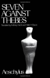 cover of Aeschylus's Seven Against Thebes translated by Anthony Hect and Helen H Bacon